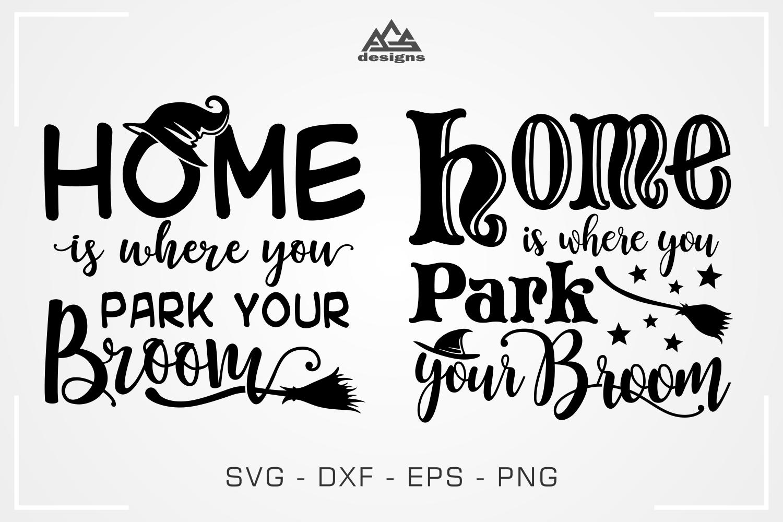Park Your Broom Home Quote Svg Design By Agsdesign Thehungryjpeg Com