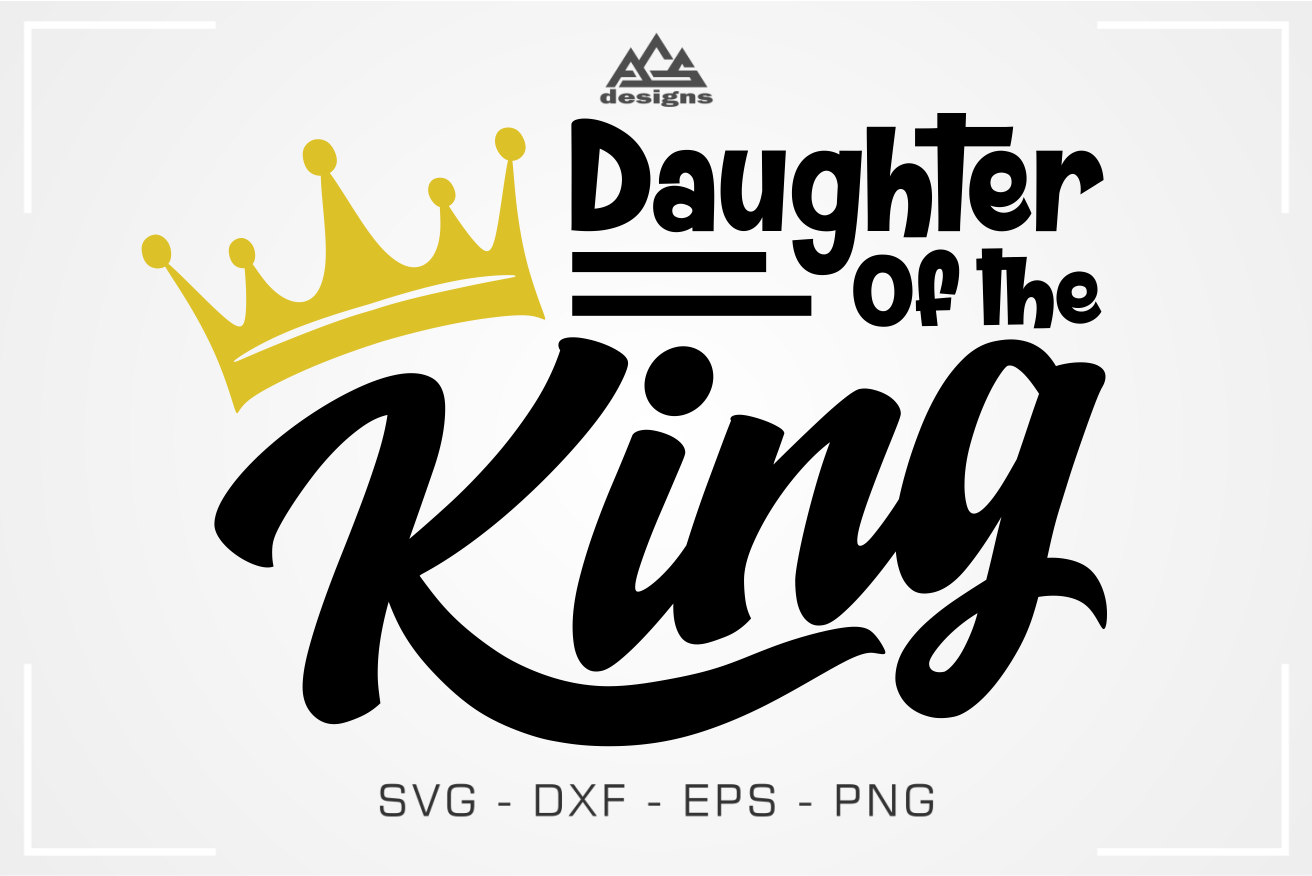 Daughter Of The King Svg Cuttable Design By Agsdesign