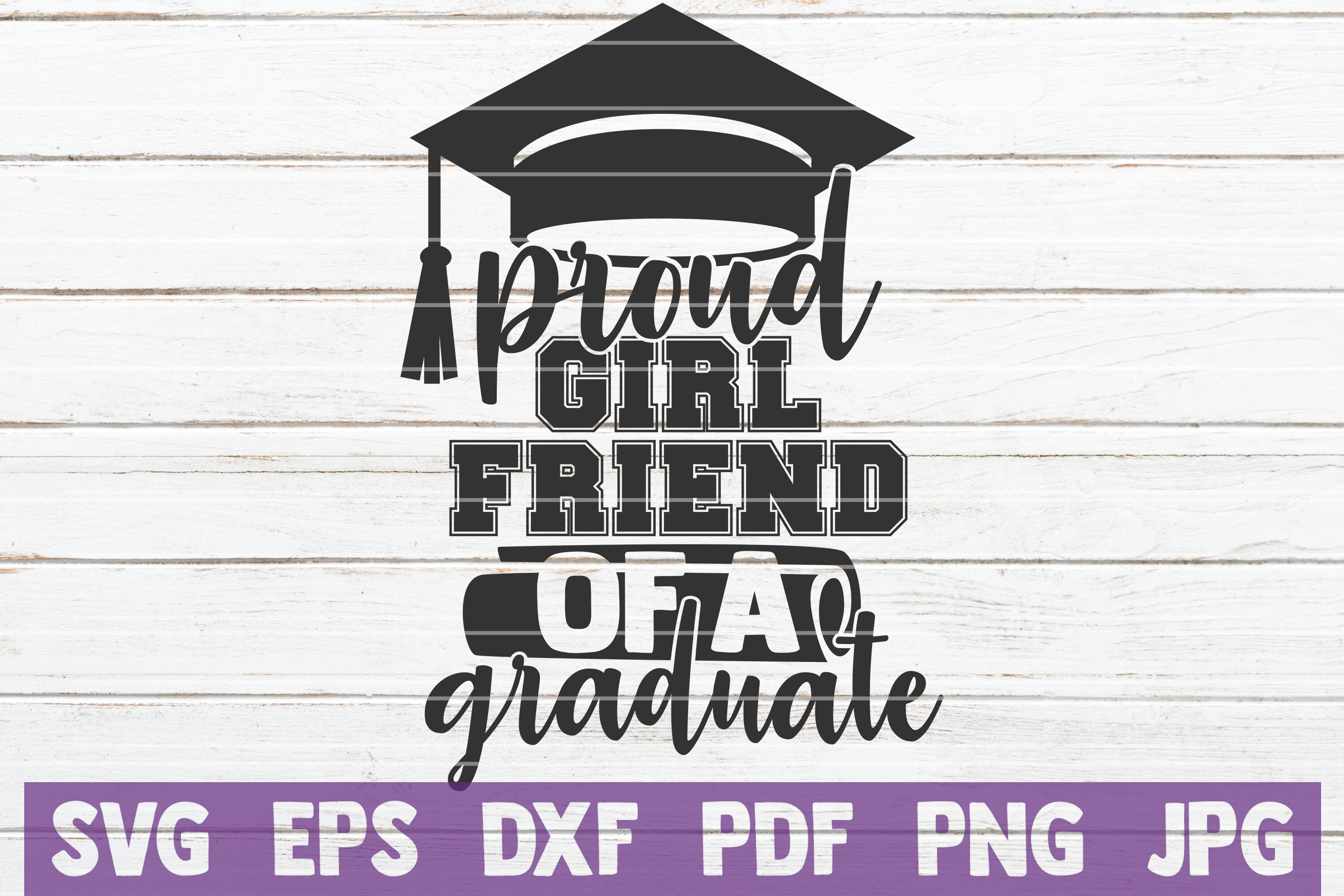 Proud Girlfriend Of A Graduate Svg Cut File By Mintymarshmallows