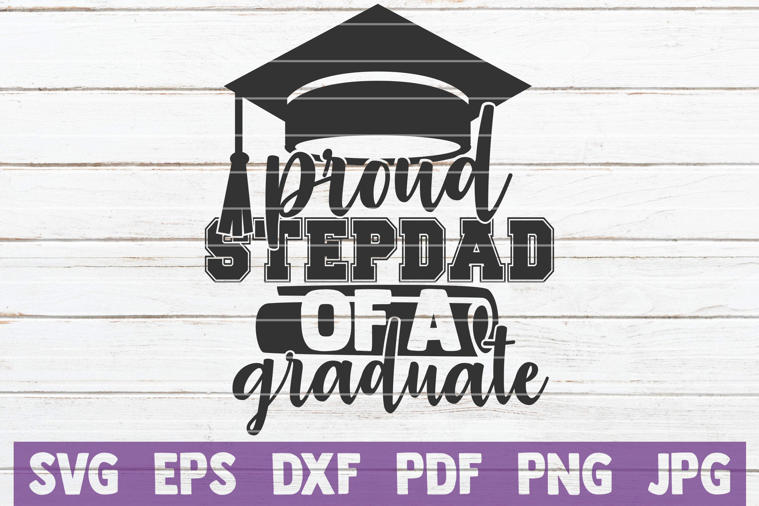 Proud Stepdad Of A Graduate Svg Cut File By Mintymarshmallows