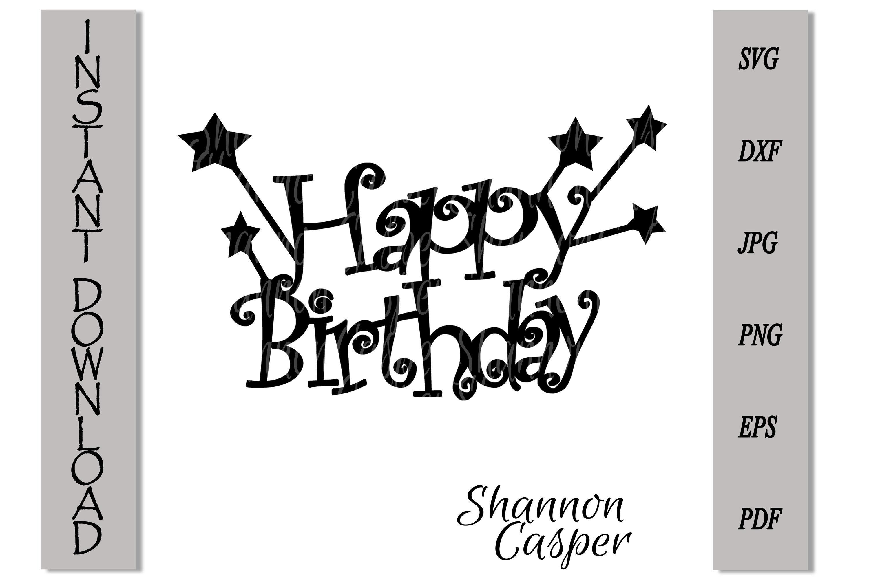 Happy Birthday Cake Topper Svg By Shannon Casper Thehungryjpeg Com