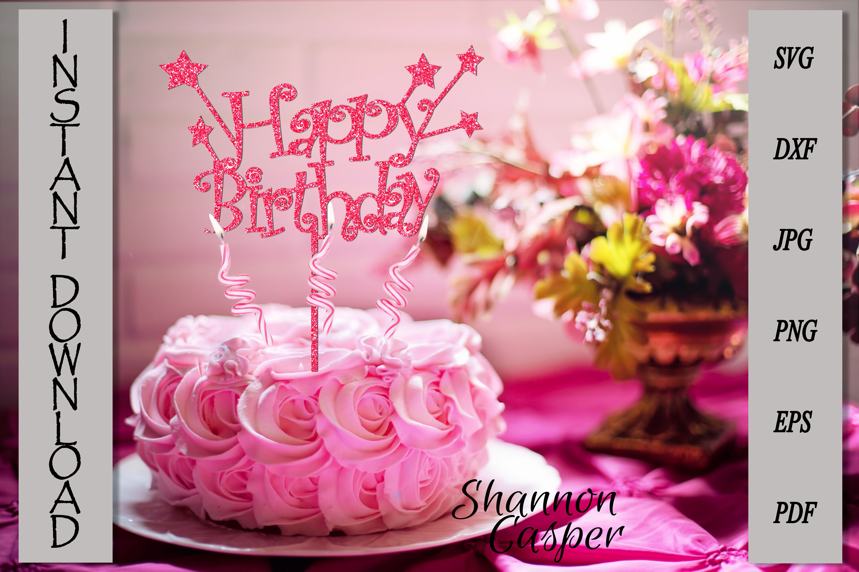 Happy Birthday Cake Topper Svg By Shannon Casper Thehungryjpeg Com