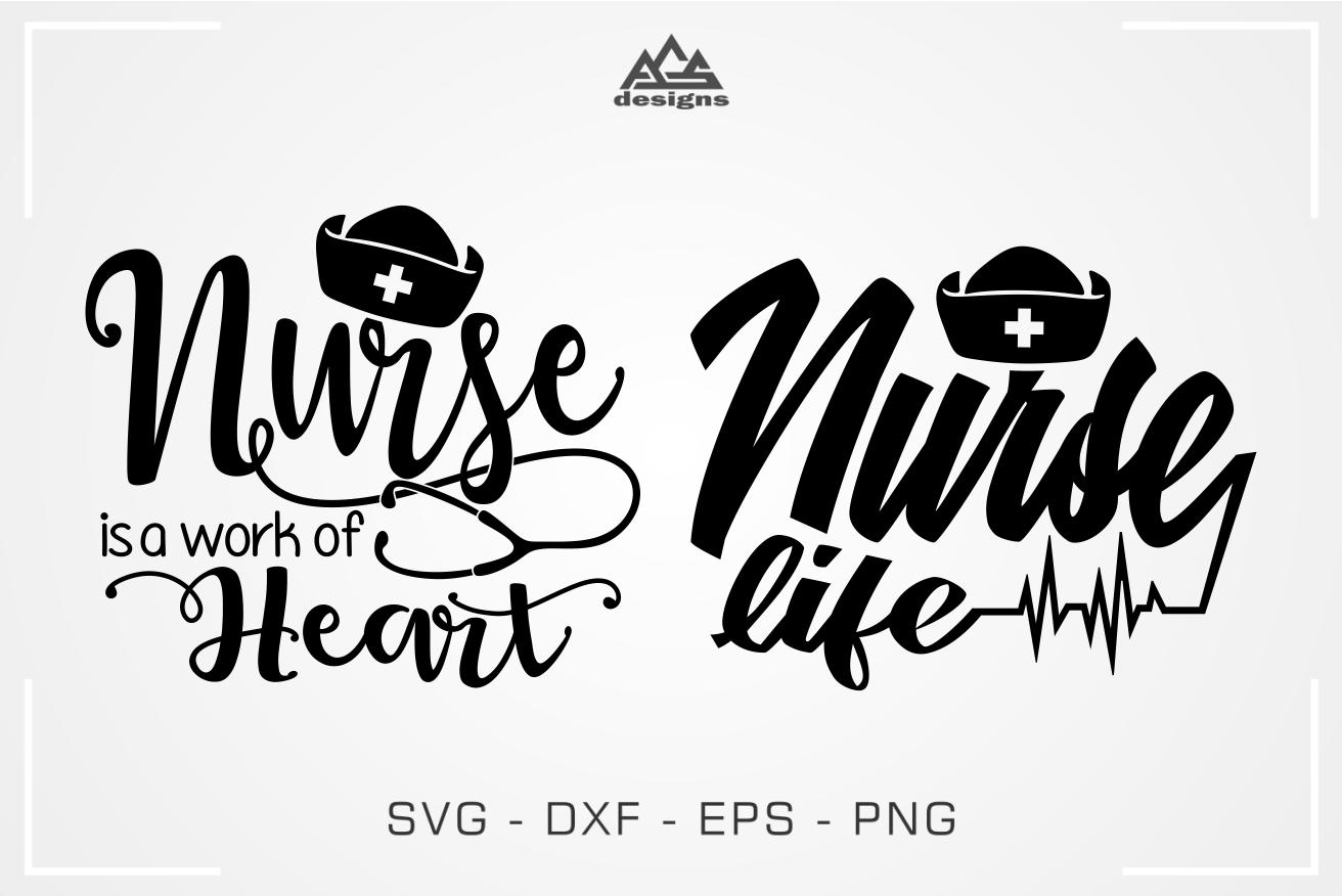 Nurse A Work Of Heart Nurse Life Svg Design By Agsdesign