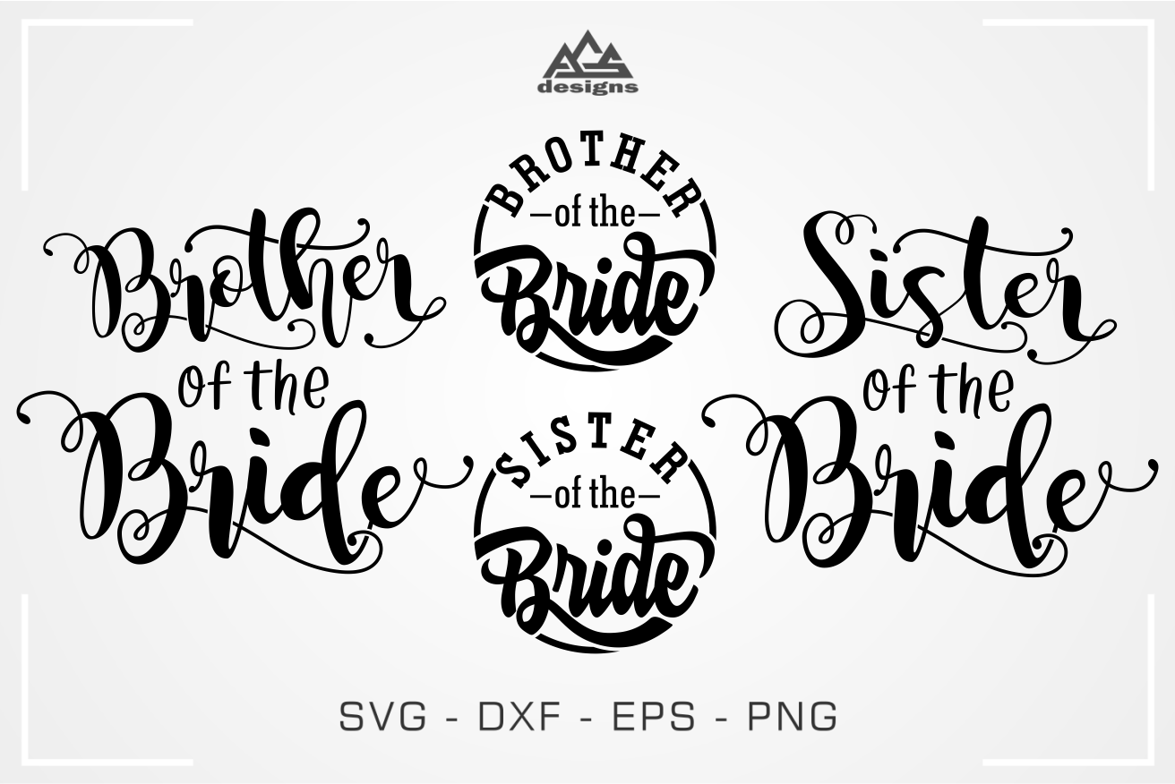 Brother Sister Of The Bride Svg Design By Agsdesign