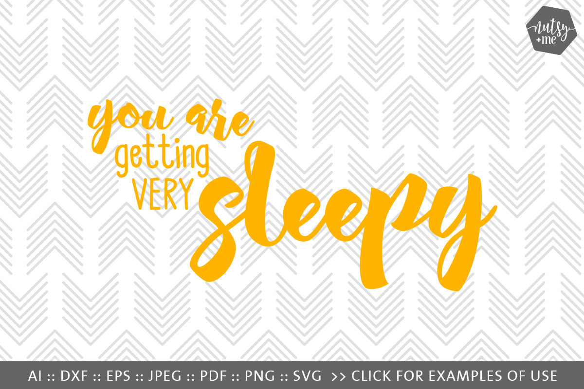You Are Getting Very Sleepy Svg Png Vector Cut File By Nutsy