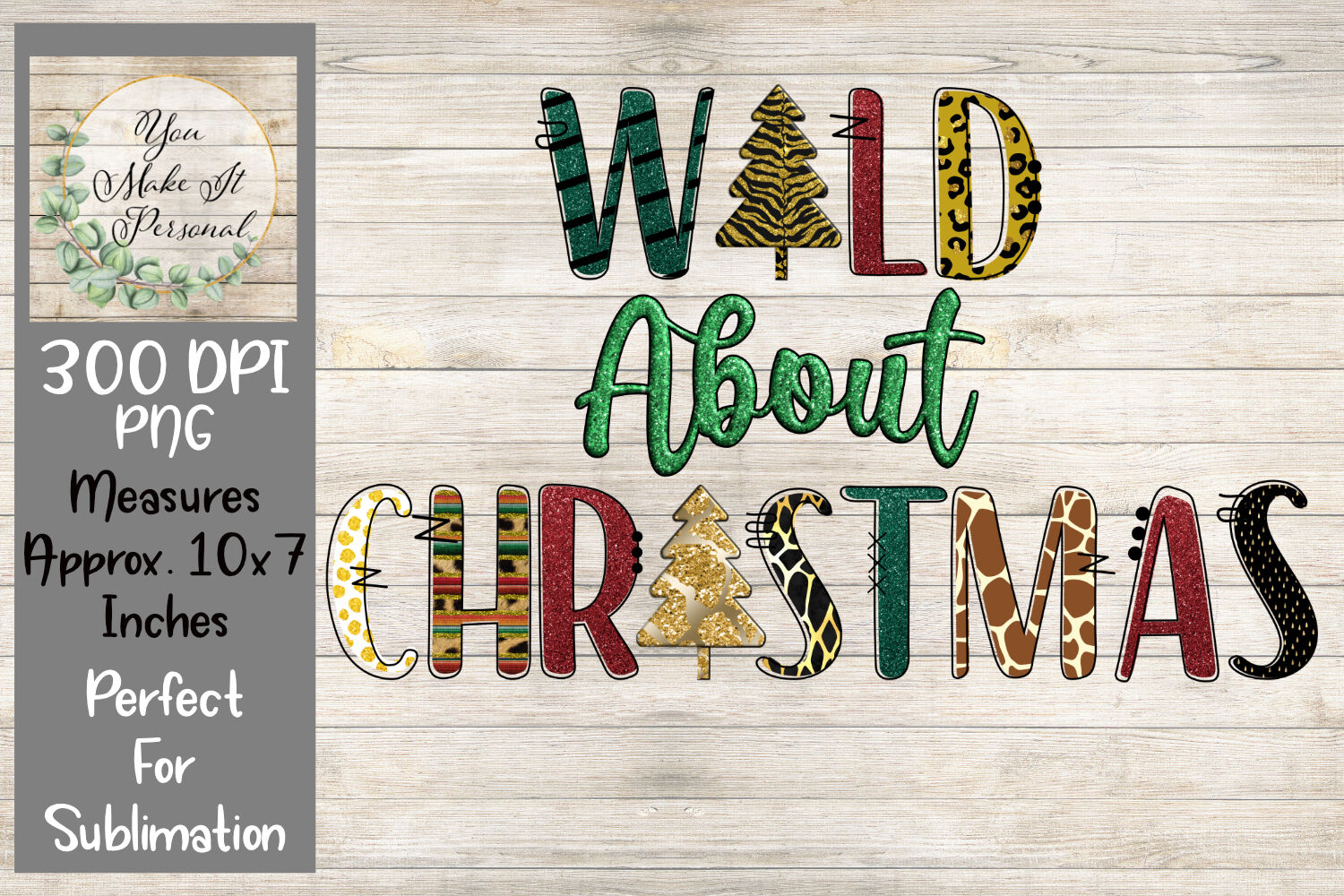 Wild About Christmas Perfect For Sublimation Shirts By You Make