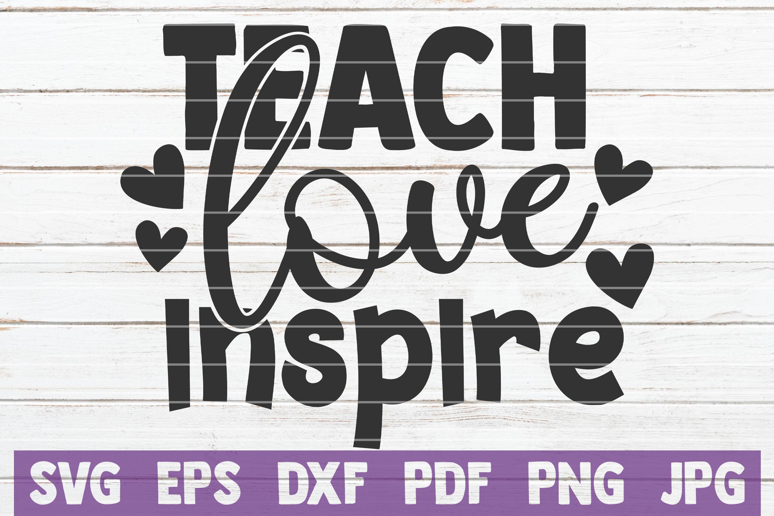 Teach Love Inspire Svg Cut File By Mintymarshmallows