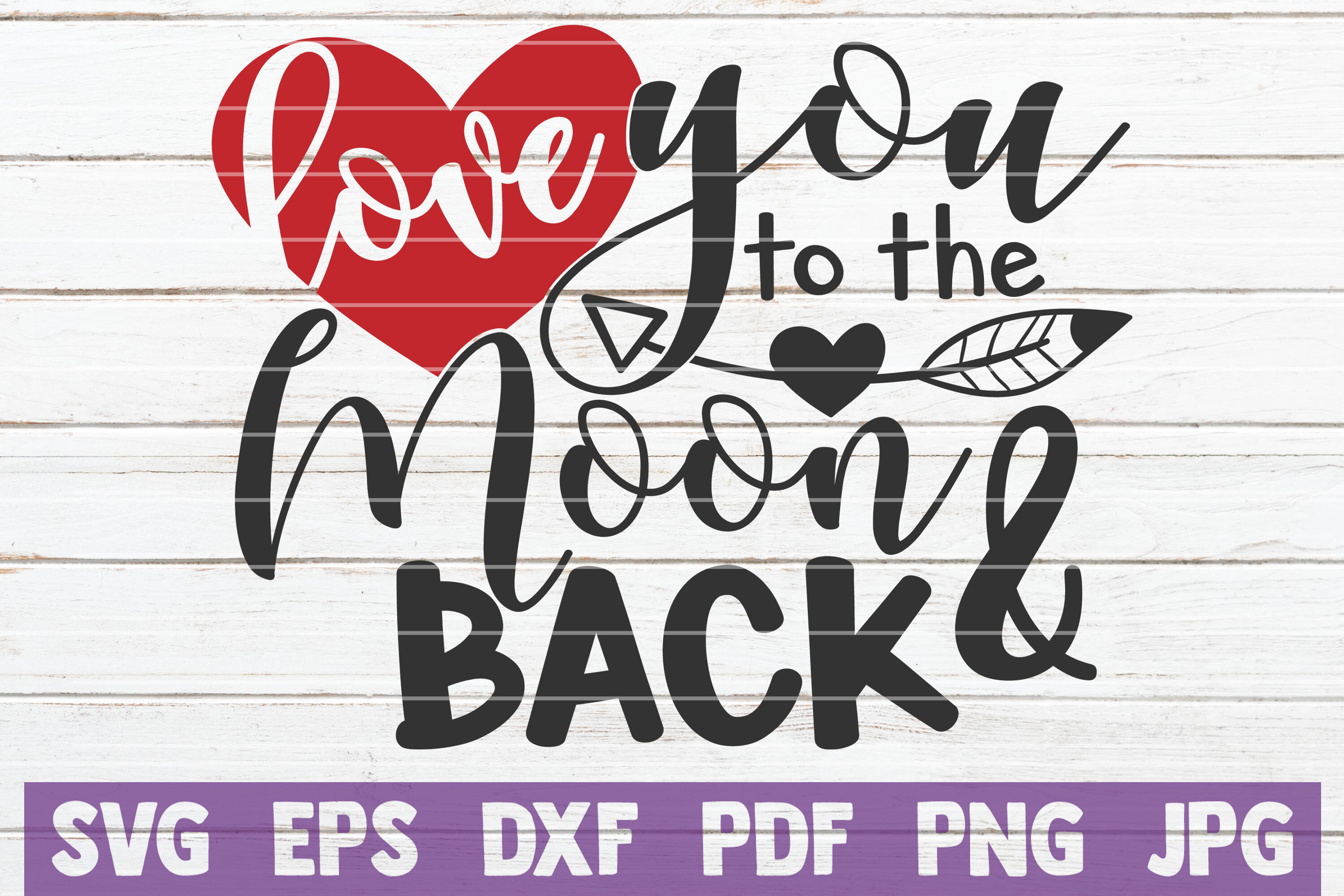 Love You To The Moon And Back Svg Cut File By Mintymarshmallows