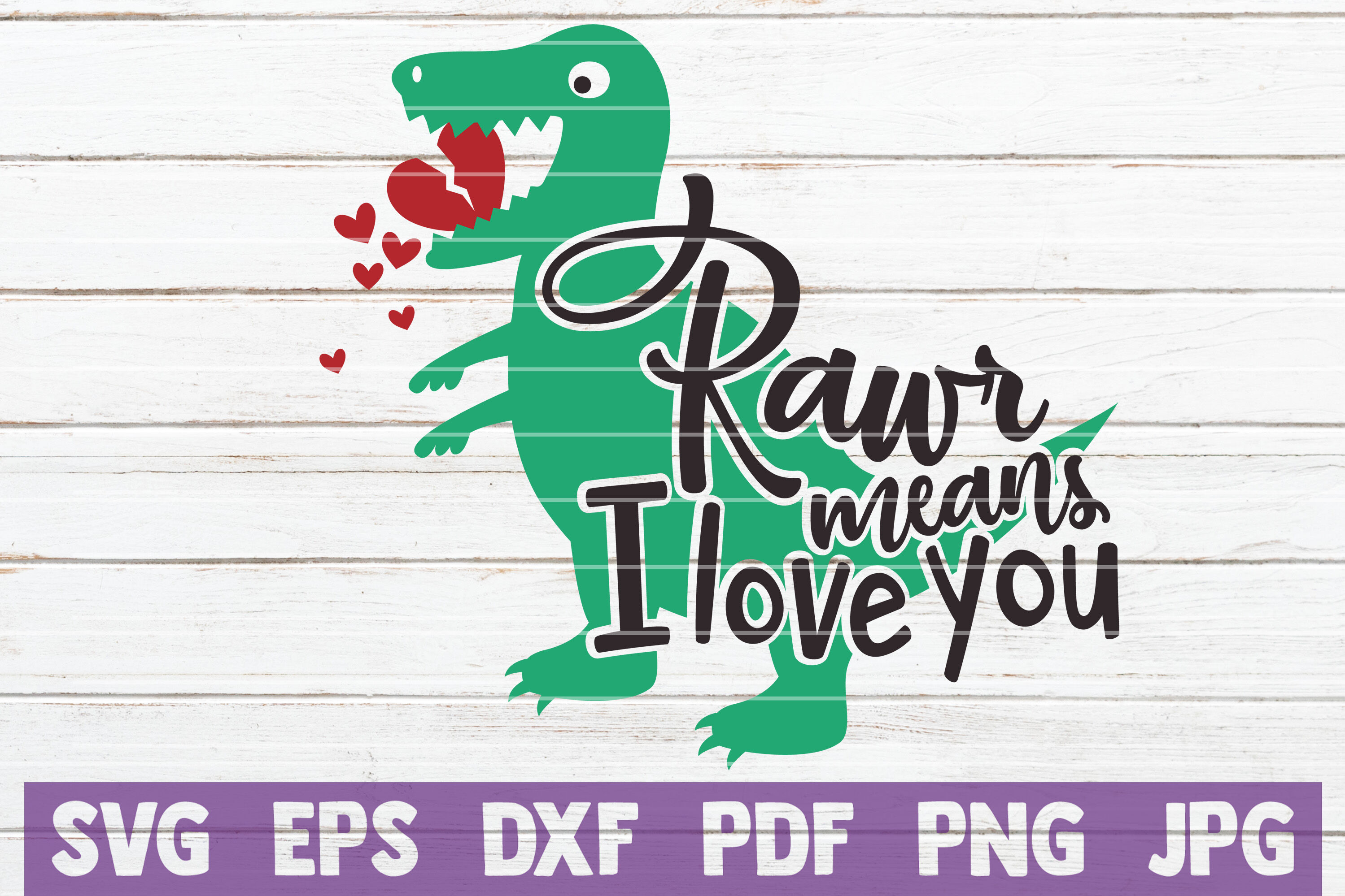 Rawr Means I Love You Svg Cut File By Mintymarshmallows