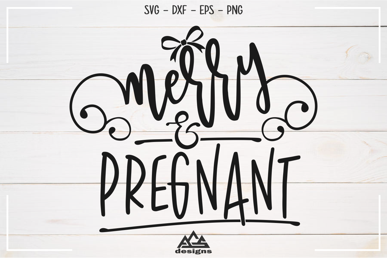 Merry And Pregnant Christmas Pregnant Svg Design By Agsdesign
