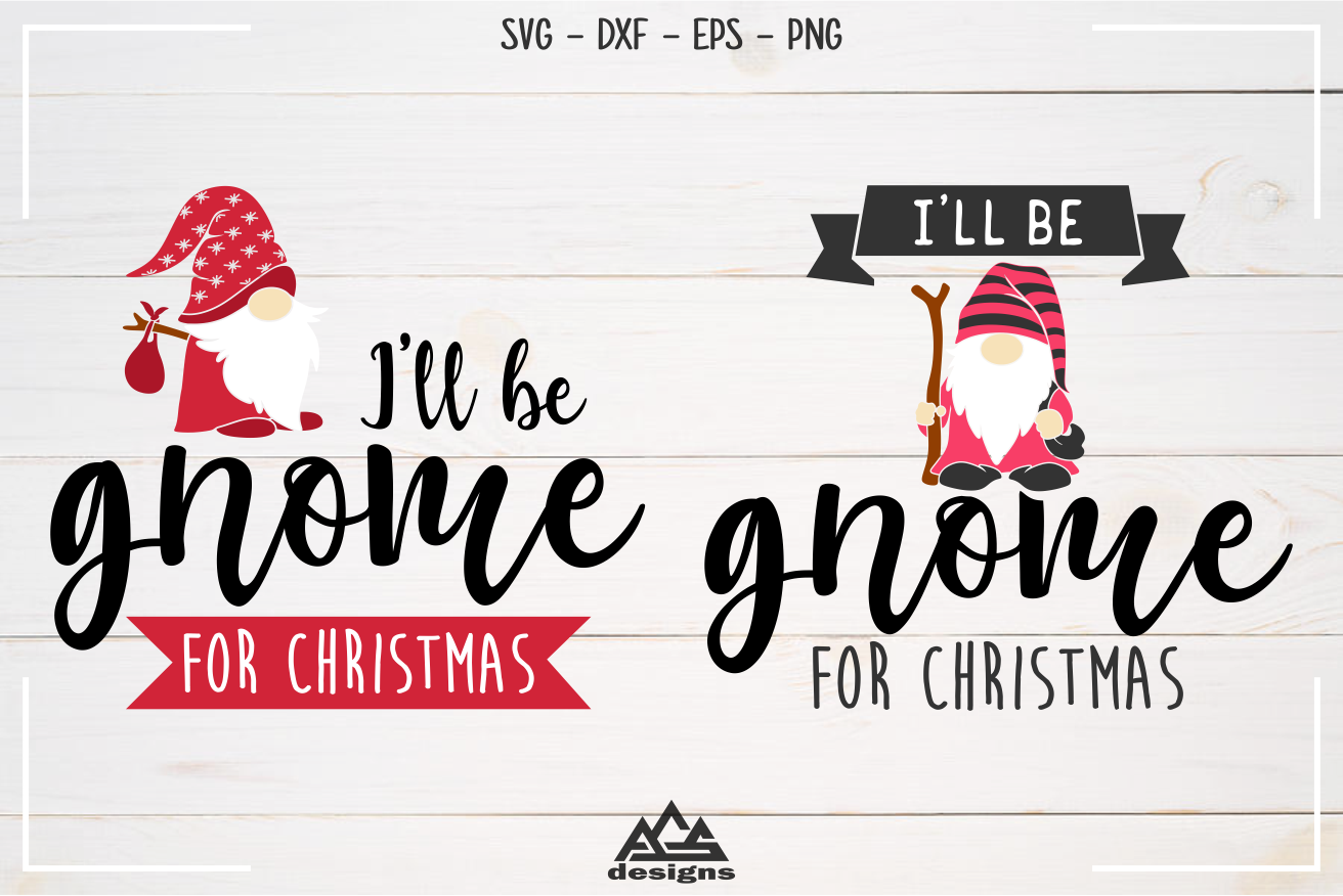 I Ll Be Gnome For Christmas Svg Design By Agsdesign