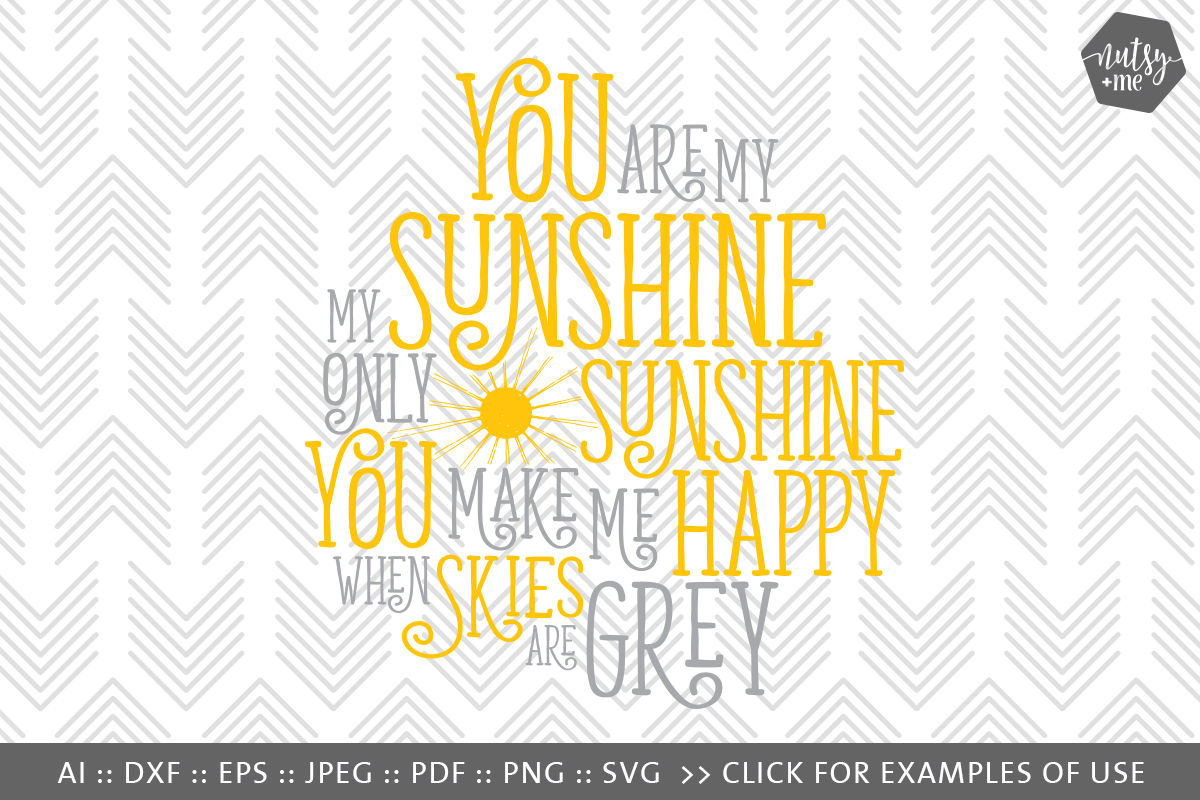 You Are My Sunshine Svg Png Vector Cut File By Nutsy Me