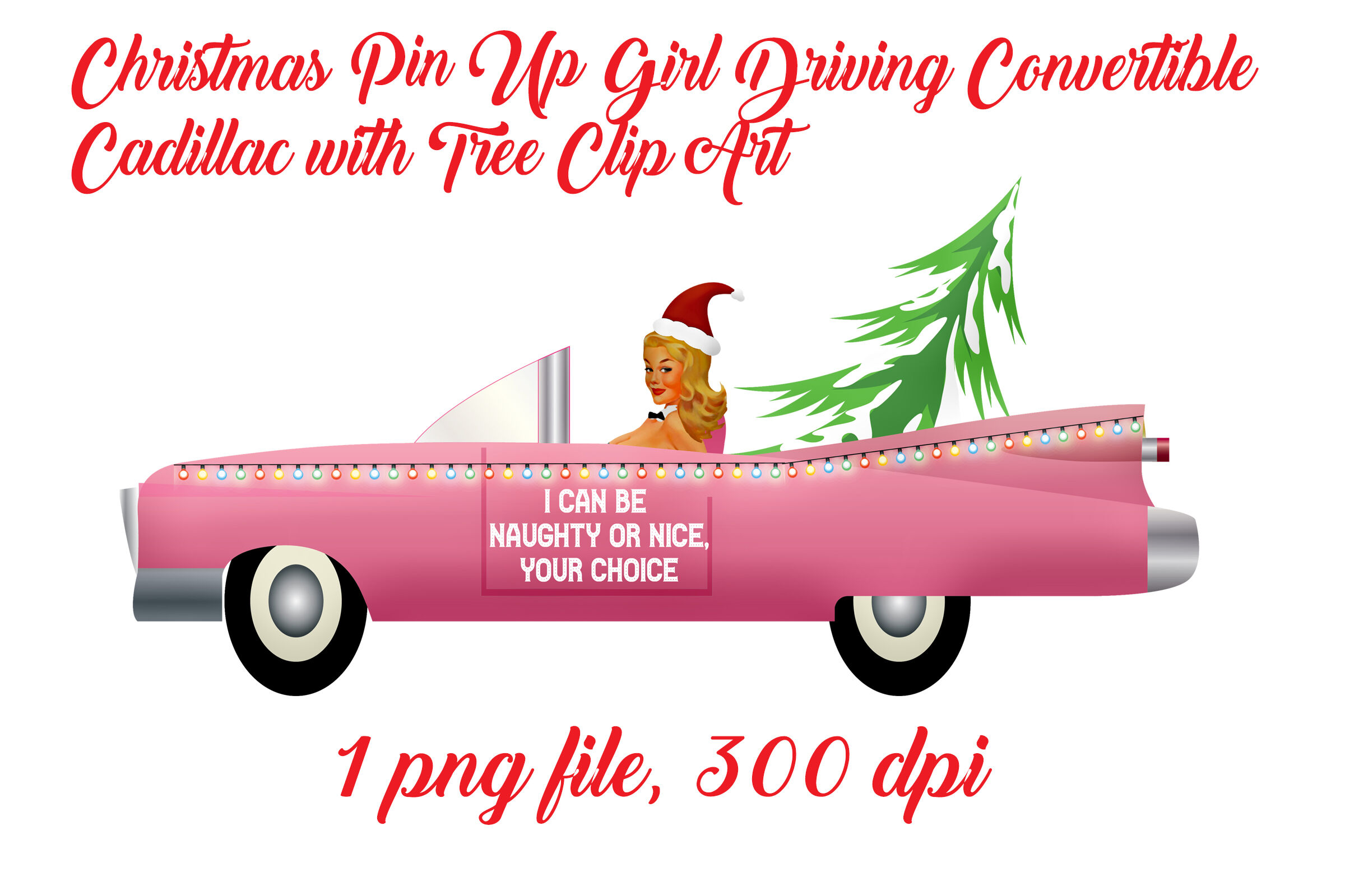 Christmas Pin Up Girl Driving Cadillac By Me And Amelie