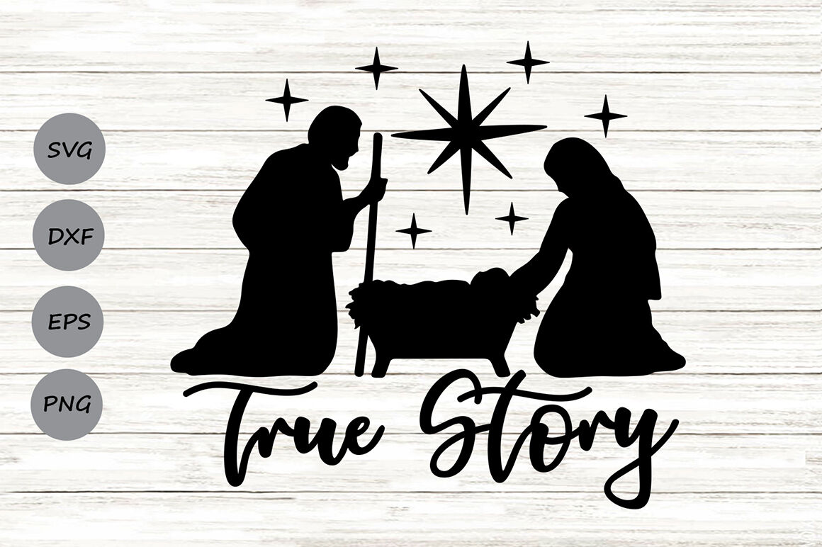 True Story Svg Nativity Svg Christmas Svg Baby Jesus Svg By Cosmosfineart Thehungryjpeg Com