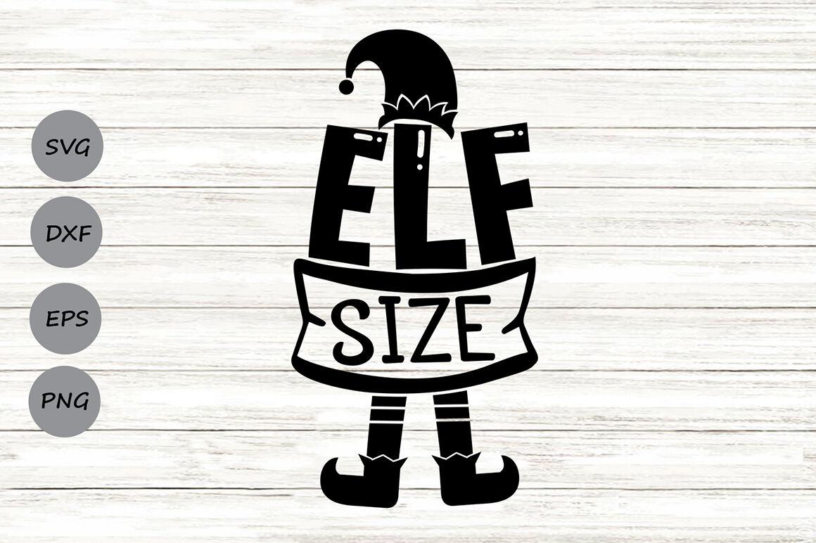 Elf Size Svg Christmas Svg Christmas Elf Svg Funny Christmas