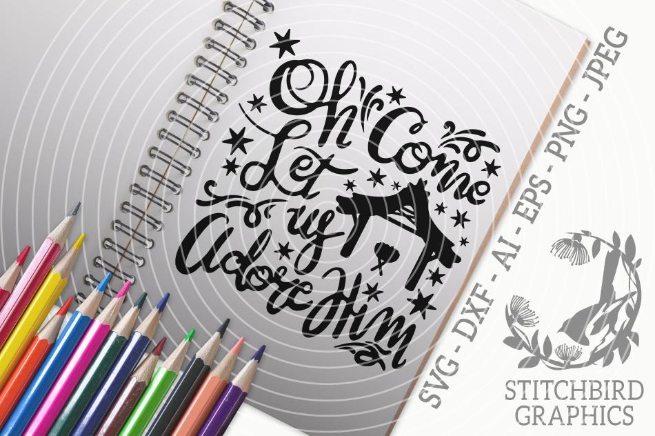 Oh Come Let Us Adore Him Svg Silhouette Studio Cricut Dxf By Stitchbird Graphics Thehungryjpeg Com