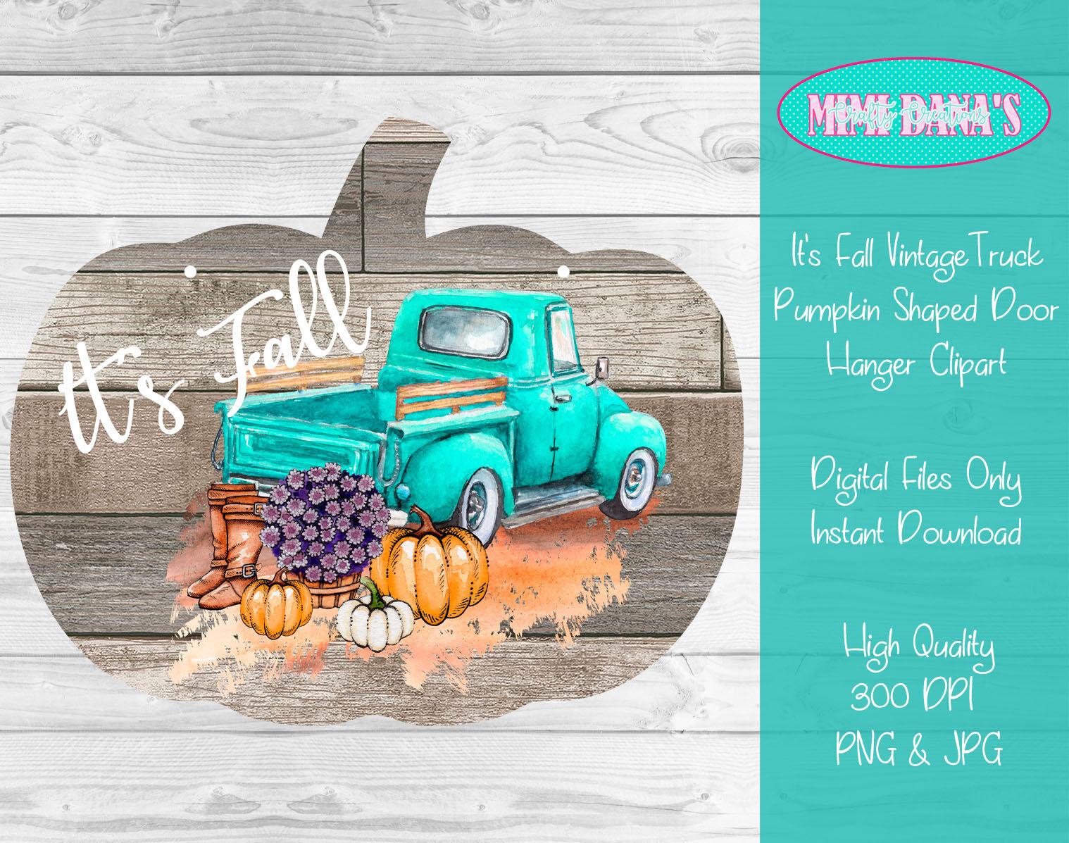 It S Fall Vintage Truck Pumpkin Shaped Door Hanger Clipart By Mimi Dana S Crafty Creations Thehungryjpeg Com