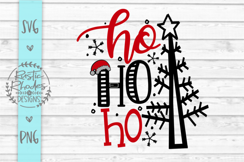 Ho Ho Ho Svg And Png Digital Cut File By Rusticrhodesdesigns