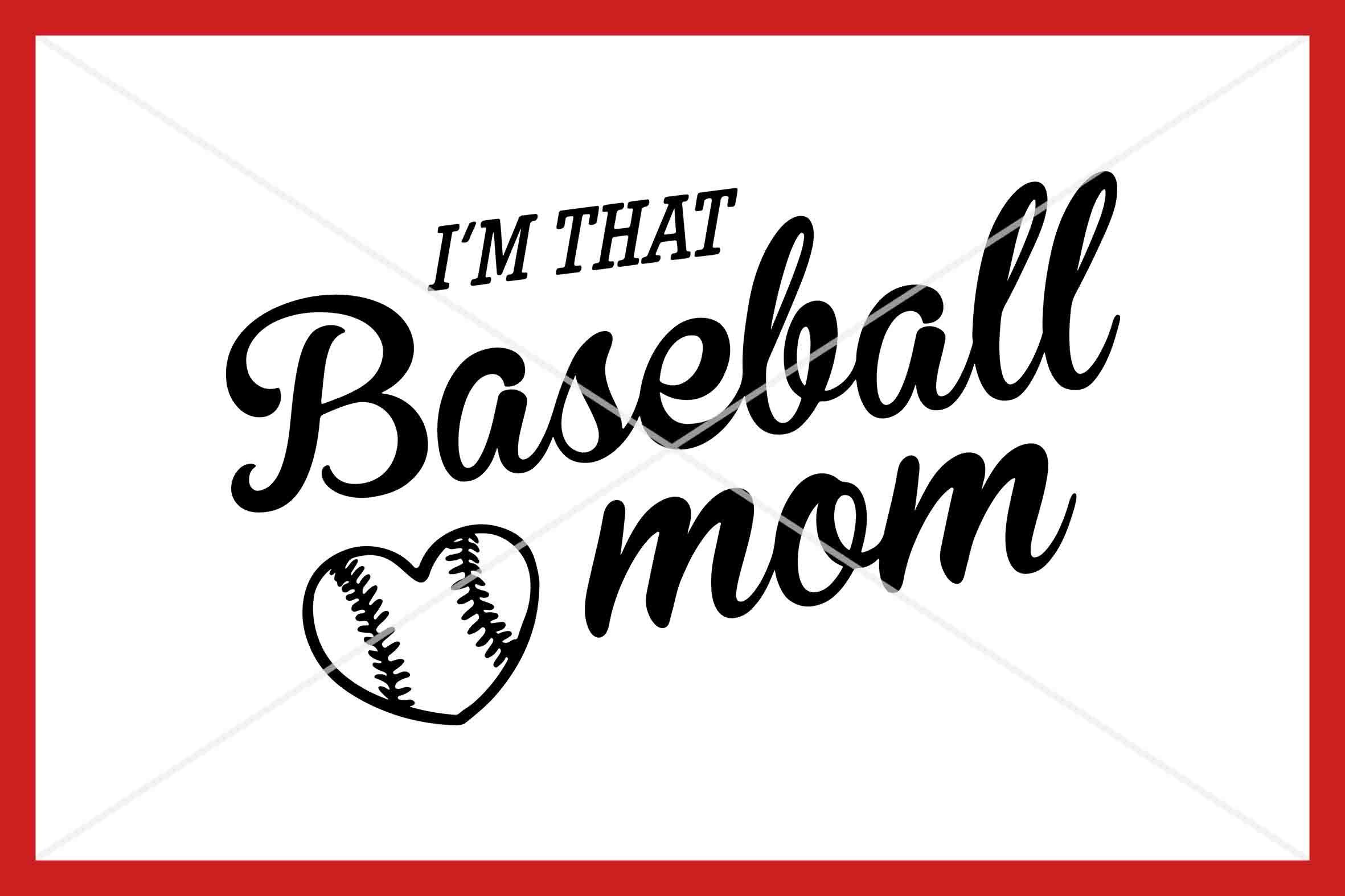 I M That Baseball Mom Svg Instant Download Cut File By Design