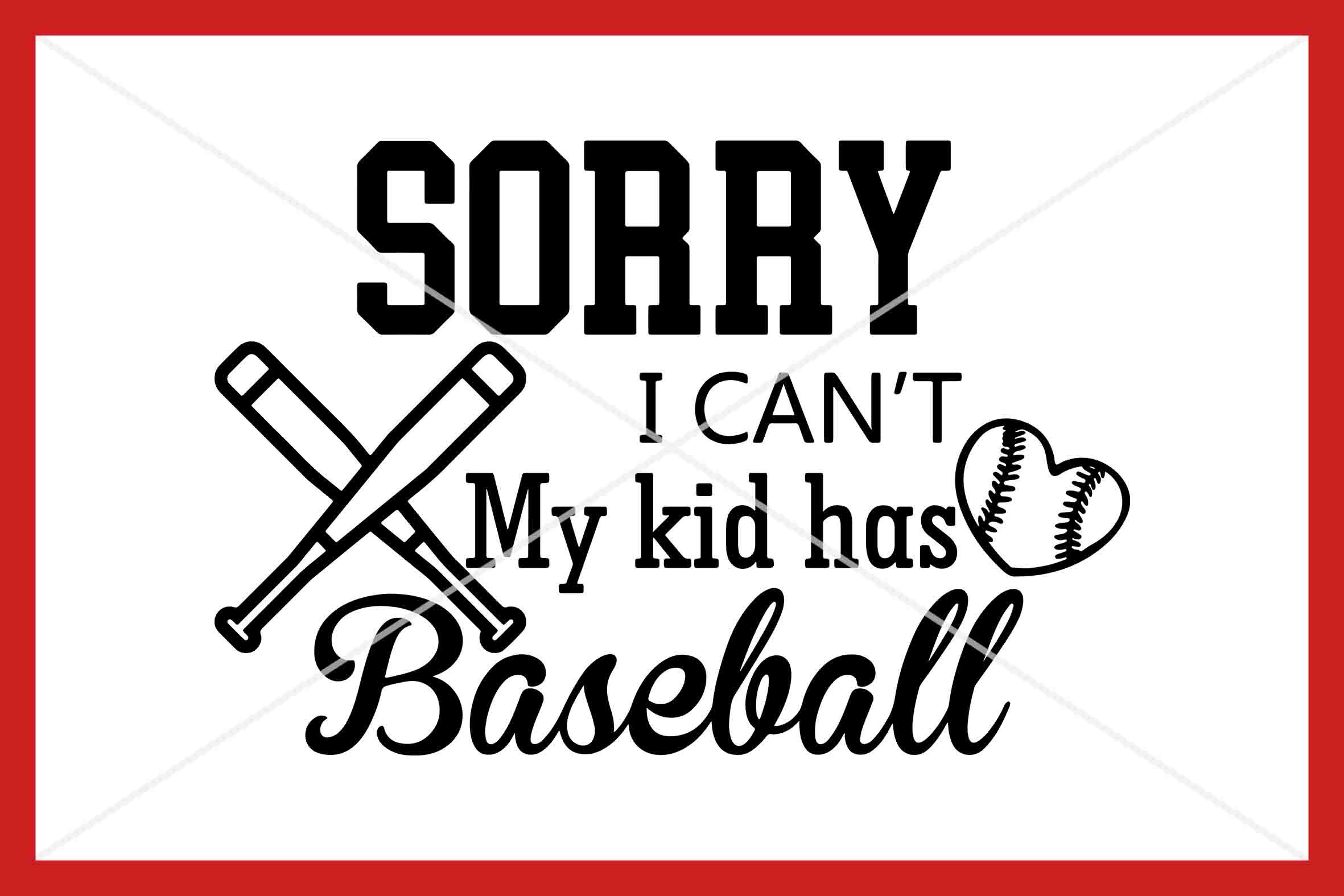 Sorry I Can T My Kid Has Baseball Svg Instant Download Cut File
