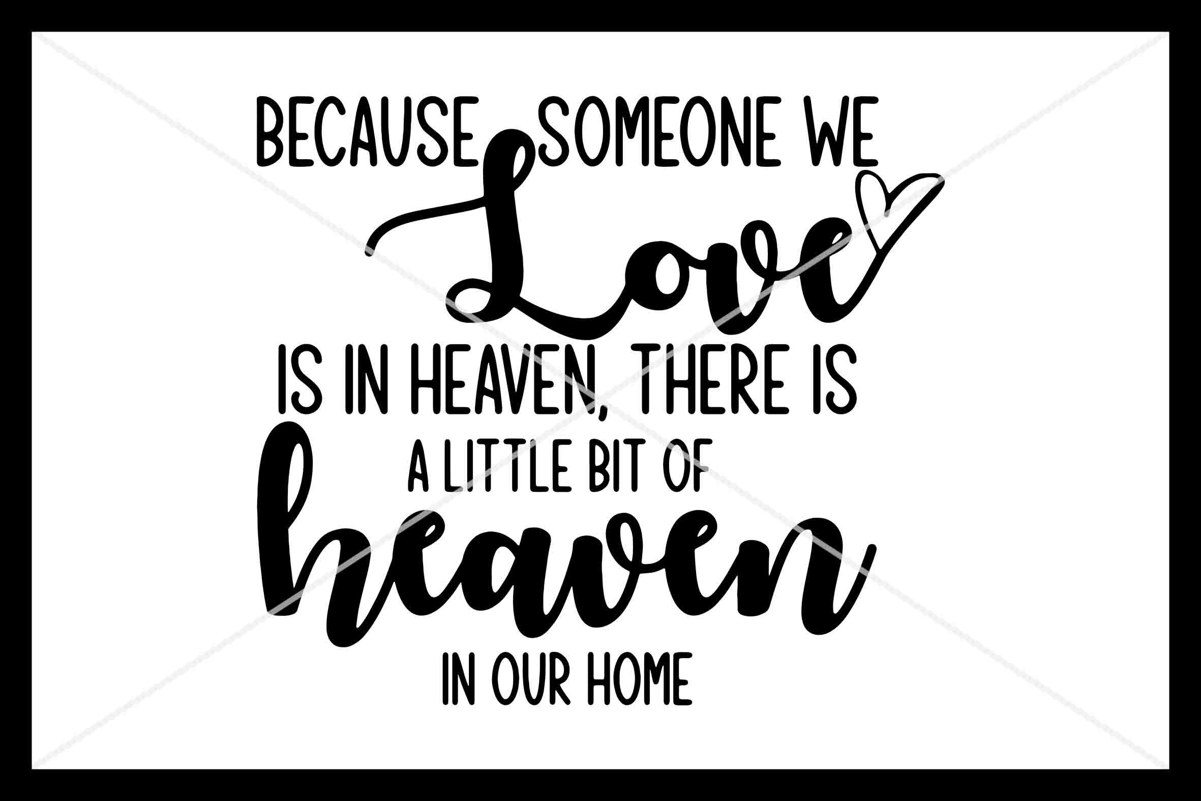 Because Someone We Love Is In Heaven Instant Download Cricut By