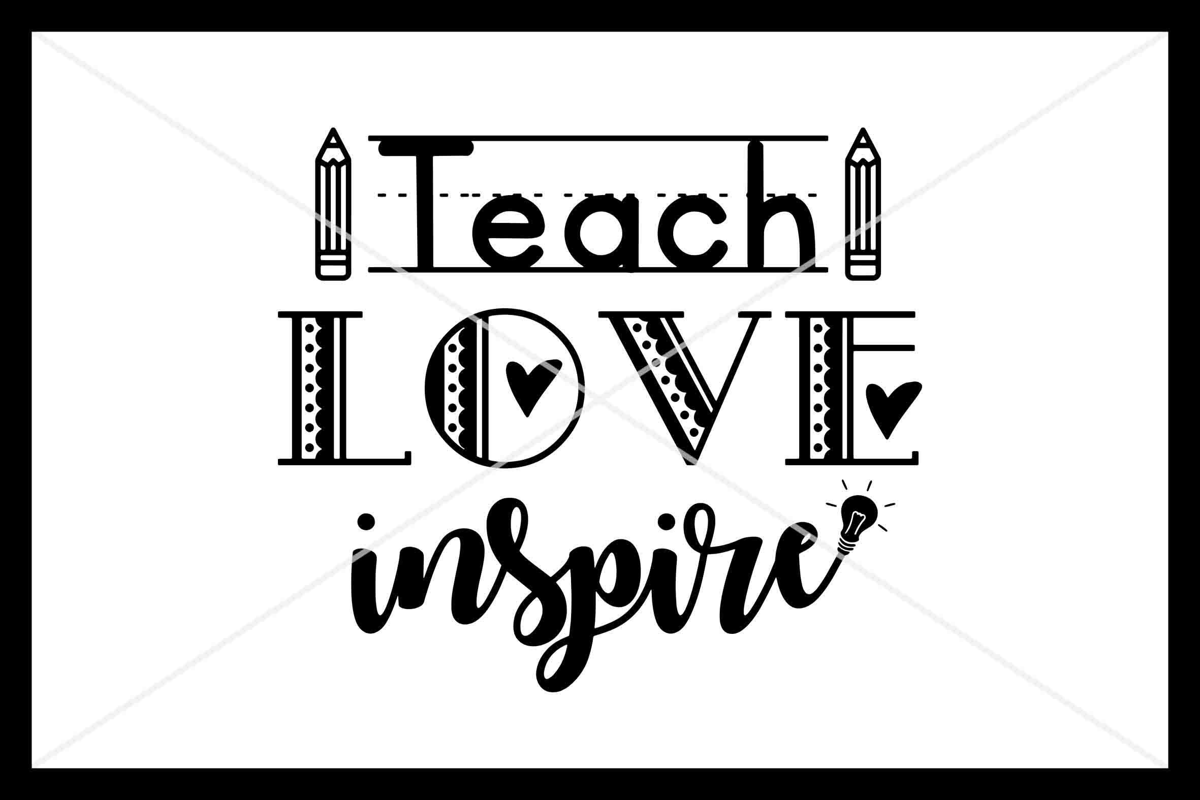 Teach Love Inspire Svg Teacher Svg Instant Download Cricut By