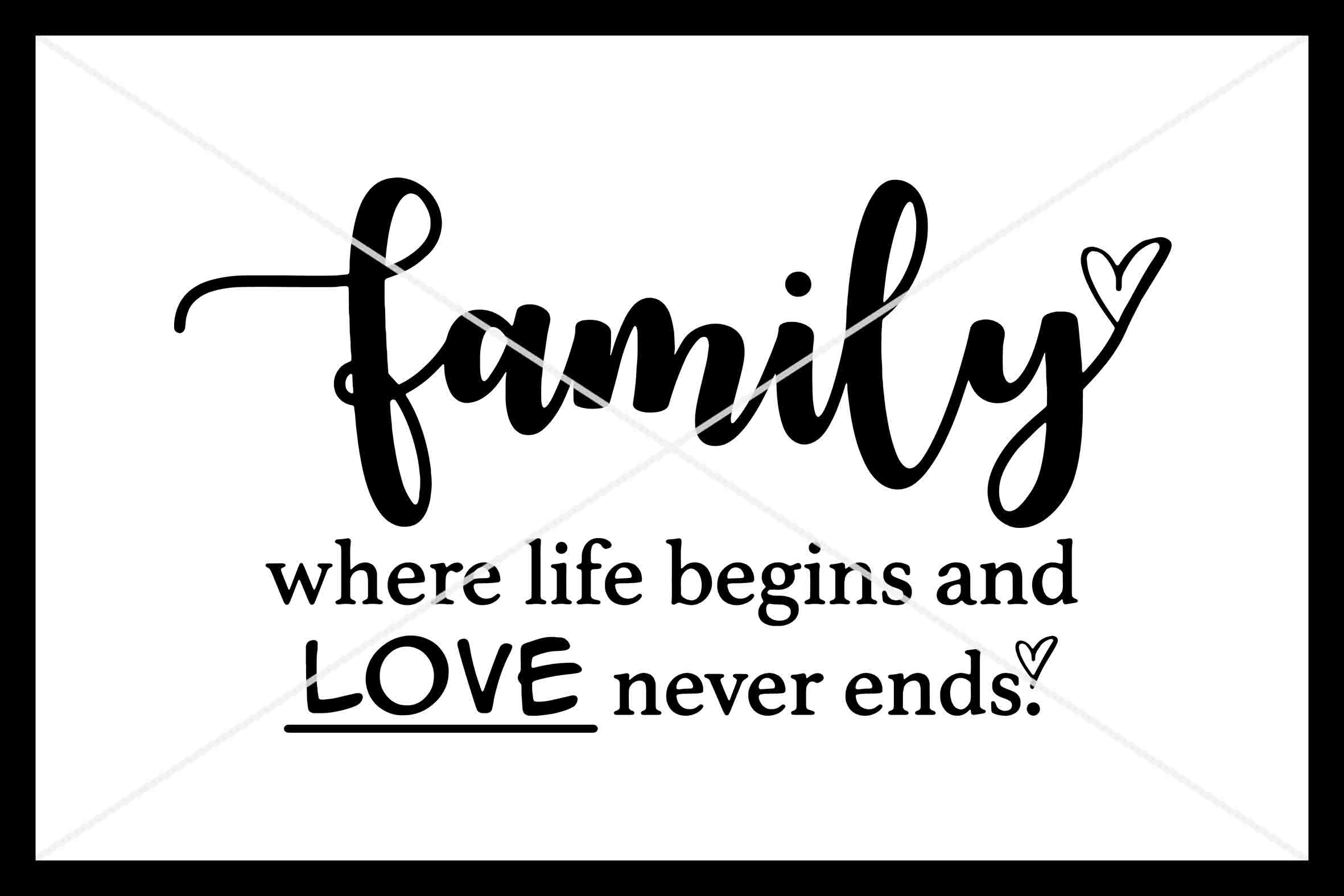 Family Where Life Begins And Love Never Ends Svg Instant Download