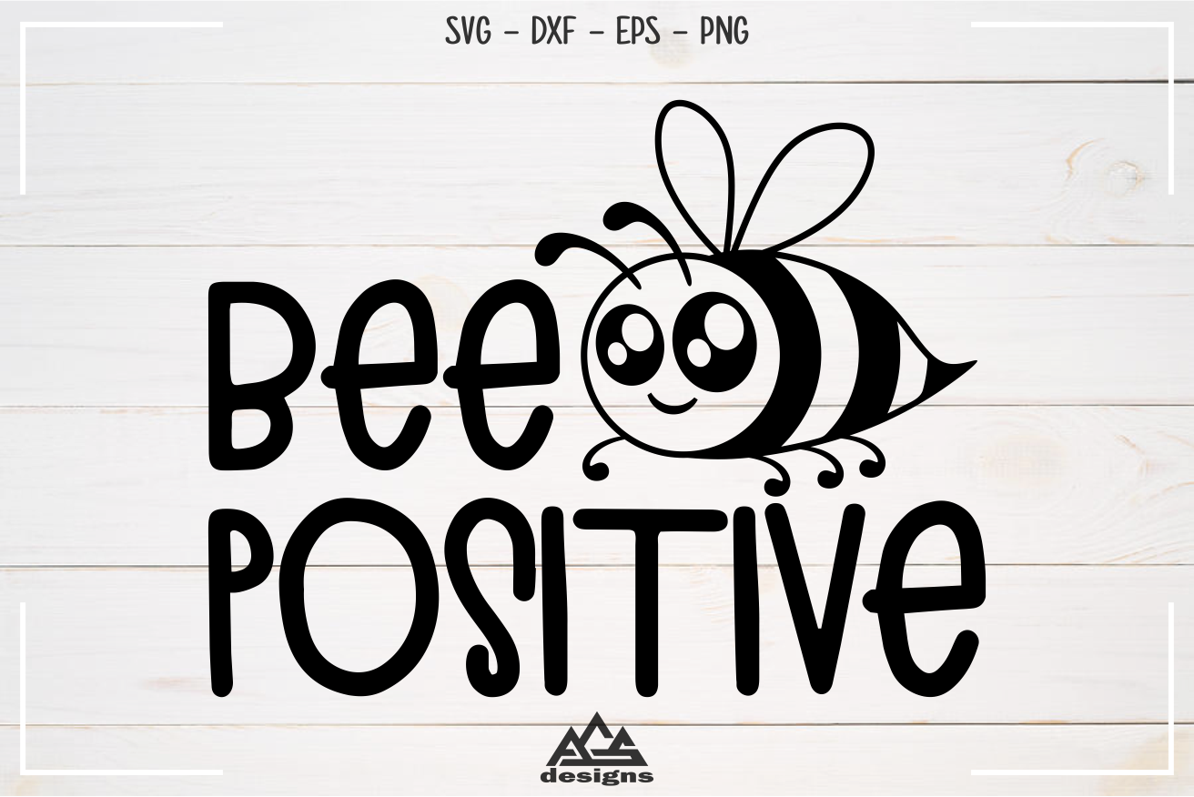 Bee Positive Svg Design By Agsdesign Thehungryjpeg Com
