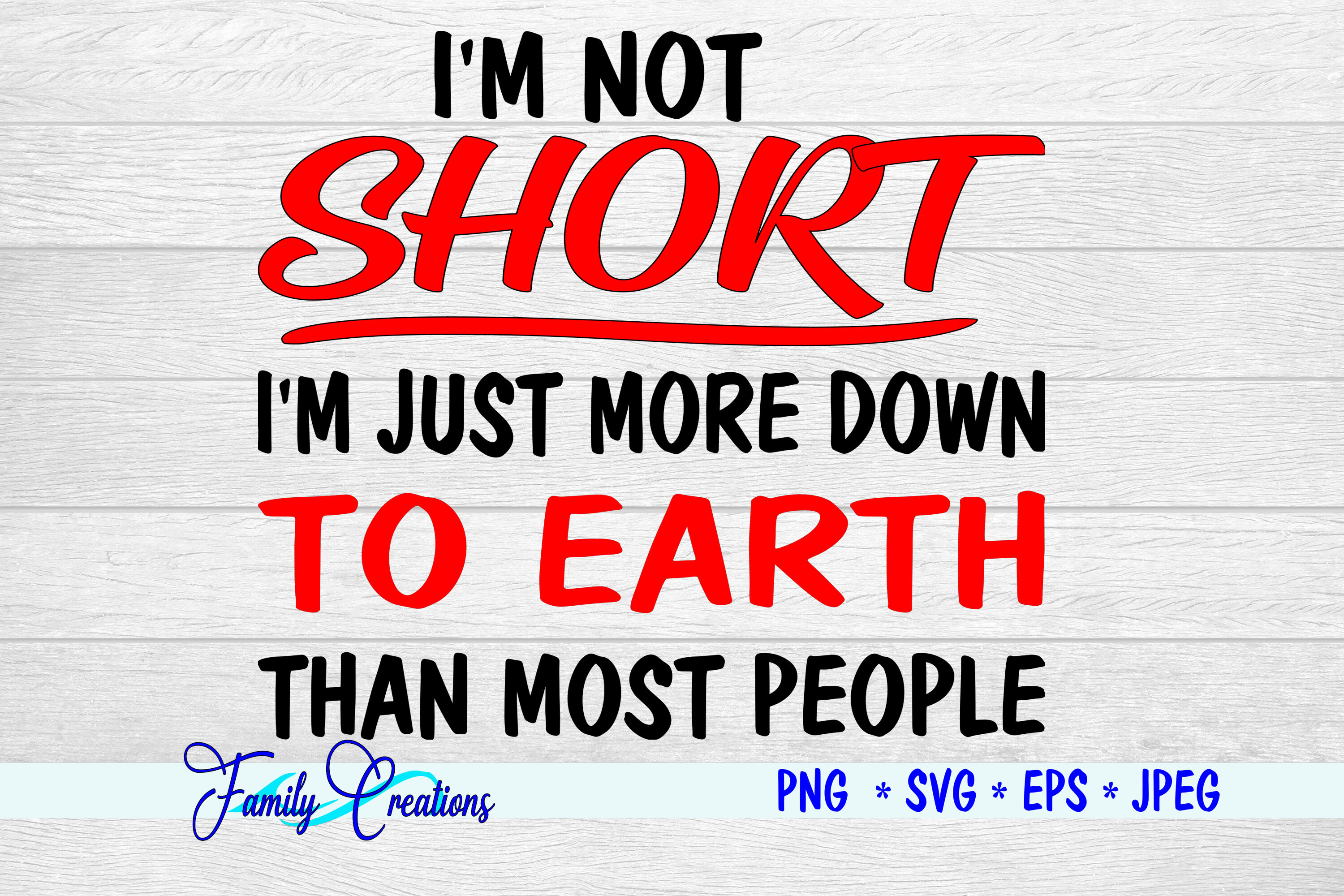 I M Not Short By Family Creations Thehungryjpeg Com