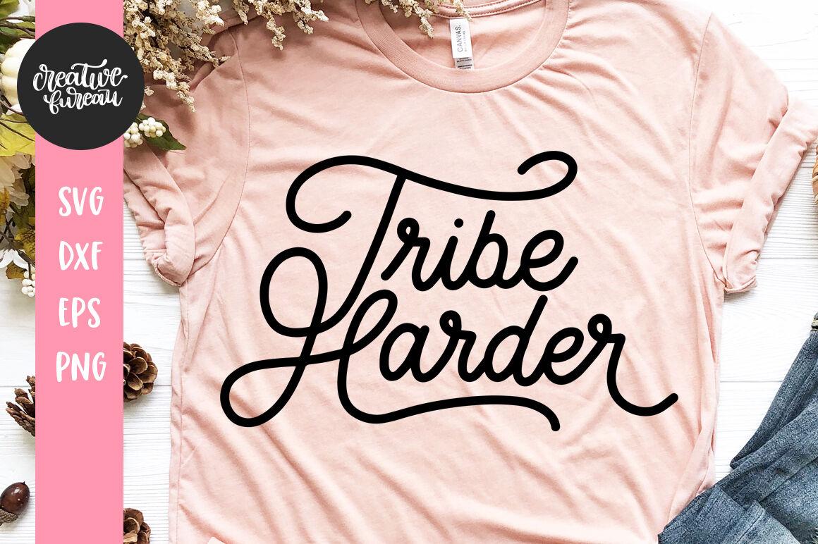 Tribe Harder Svg Cut File Raising My Tribe Svg Tribe Svg Dxf Cut Fil By Creative Bureau Thehungryjpeg Com