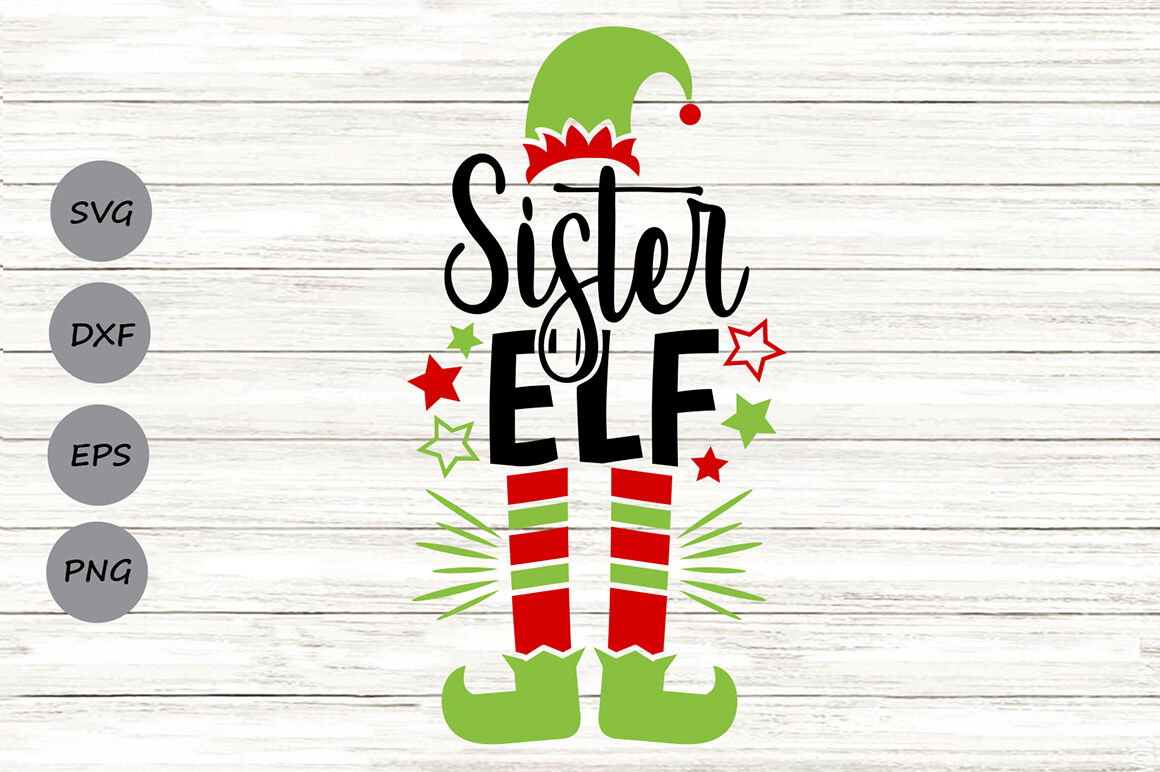 Sister Elf Svg Christmas Svg Elf Svg Sister Svg Elf Hat Svg