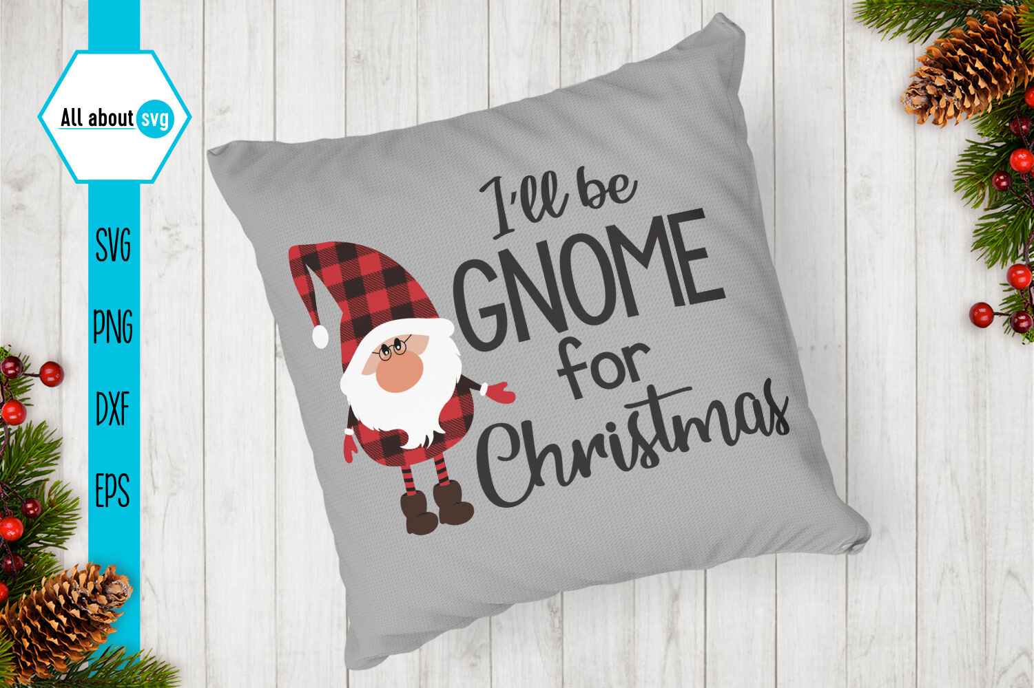 I Ll Be Gnome For The Christmas Svg By All About Svg