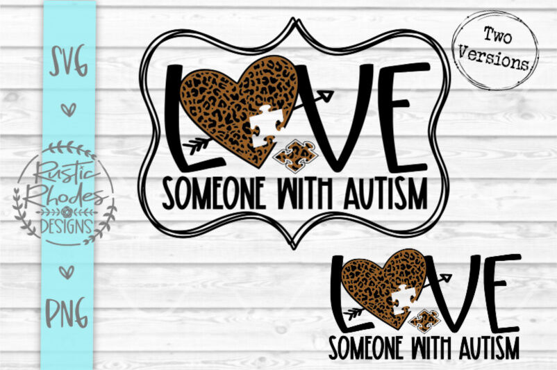 Love Someone With Autism Leopard Print Svg Png Digital Cut File By Rusticrhodesdesigns Thehungryjpeg Com