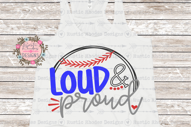 Loud And Proud Baseball Version Svg Png Digital Cut File By