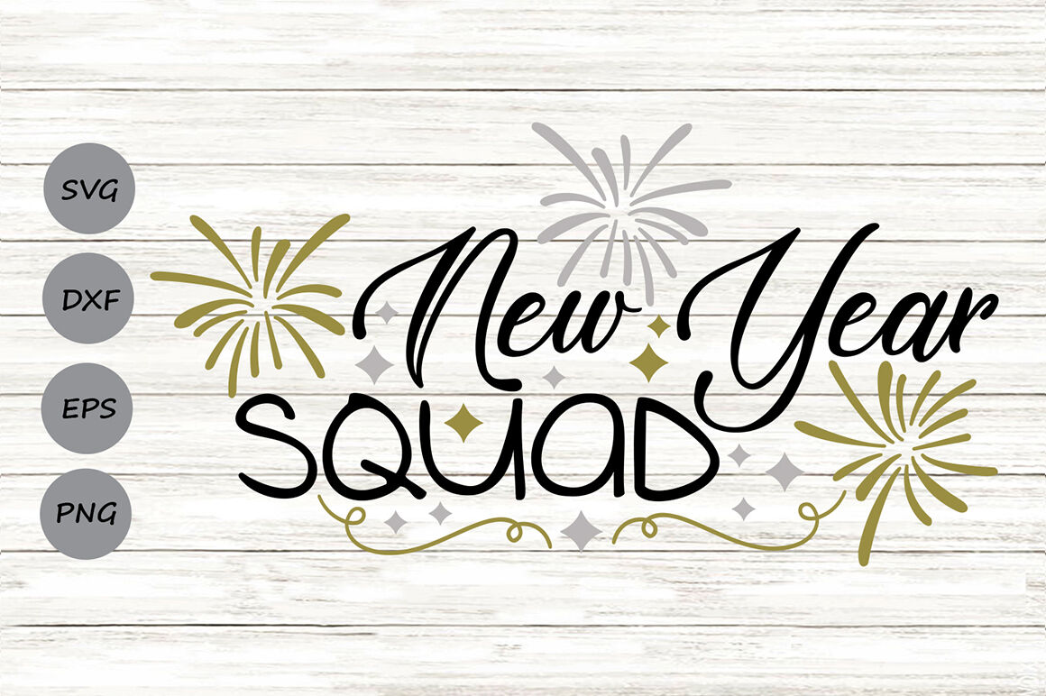 New Year Squad Svg New Years Eve Svg New Years Svg Happy New