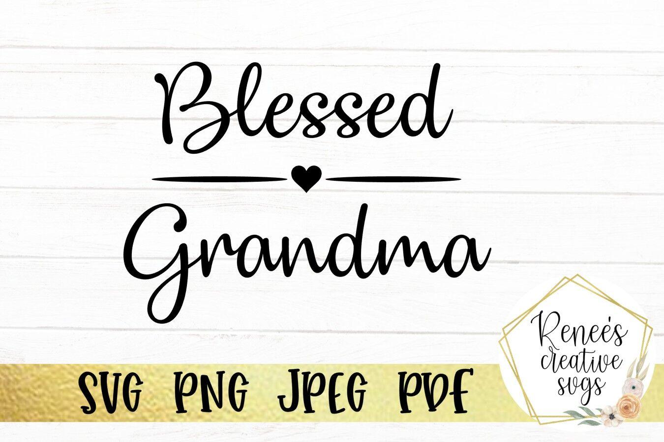 Blessed Grandma Svg By Renee S Creative Svg S Thehungryjpeg Com