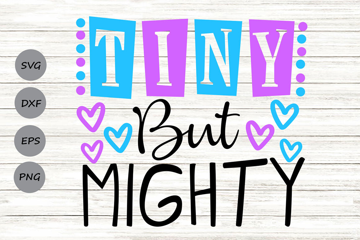 Tiny But Mighty Svg Newborn Svg Baby Boy Svg Baby Girl Svg By