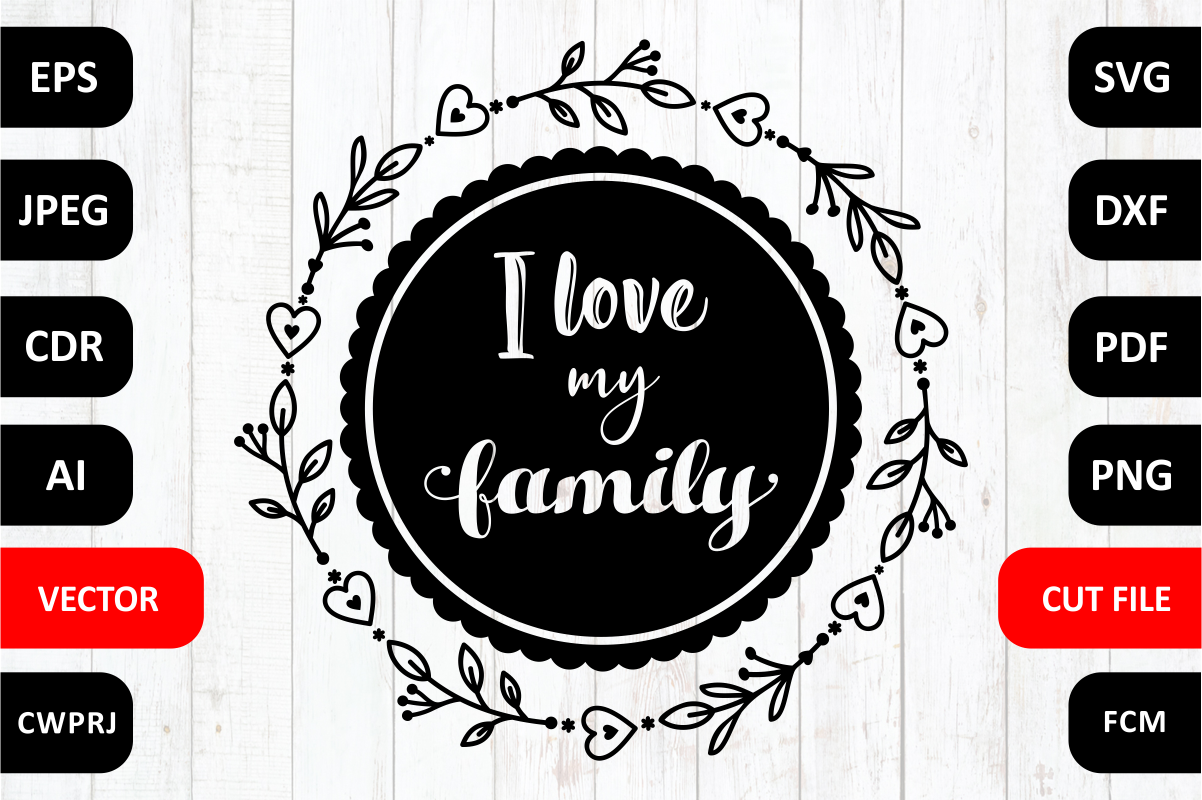 Love Family Svg Quote Cut File By Zoya Miller Svg Thehungryjpeg Com