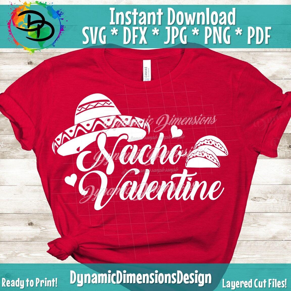 Nacho Valentine Svg Valentine S Day Cut File Love Design Food