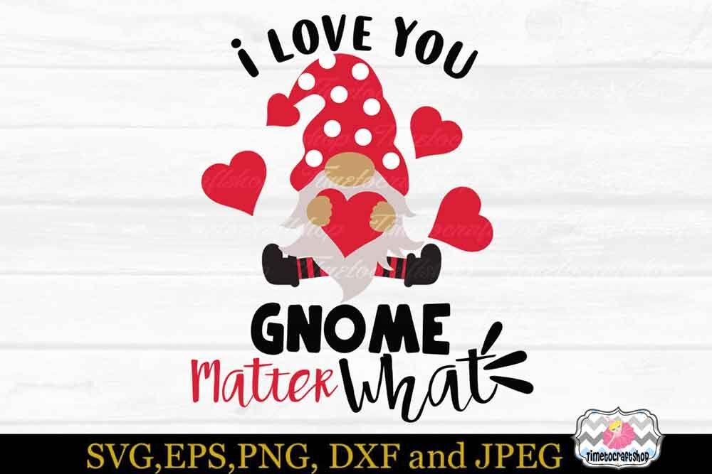 Svg Eps Dxf Jpeg Png For Valentine I Love You Gnome Matter