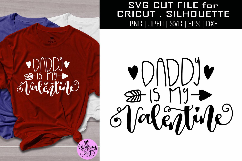 Daddy Is My Valentine Svg Valentine Shirt Svg By Midmagart