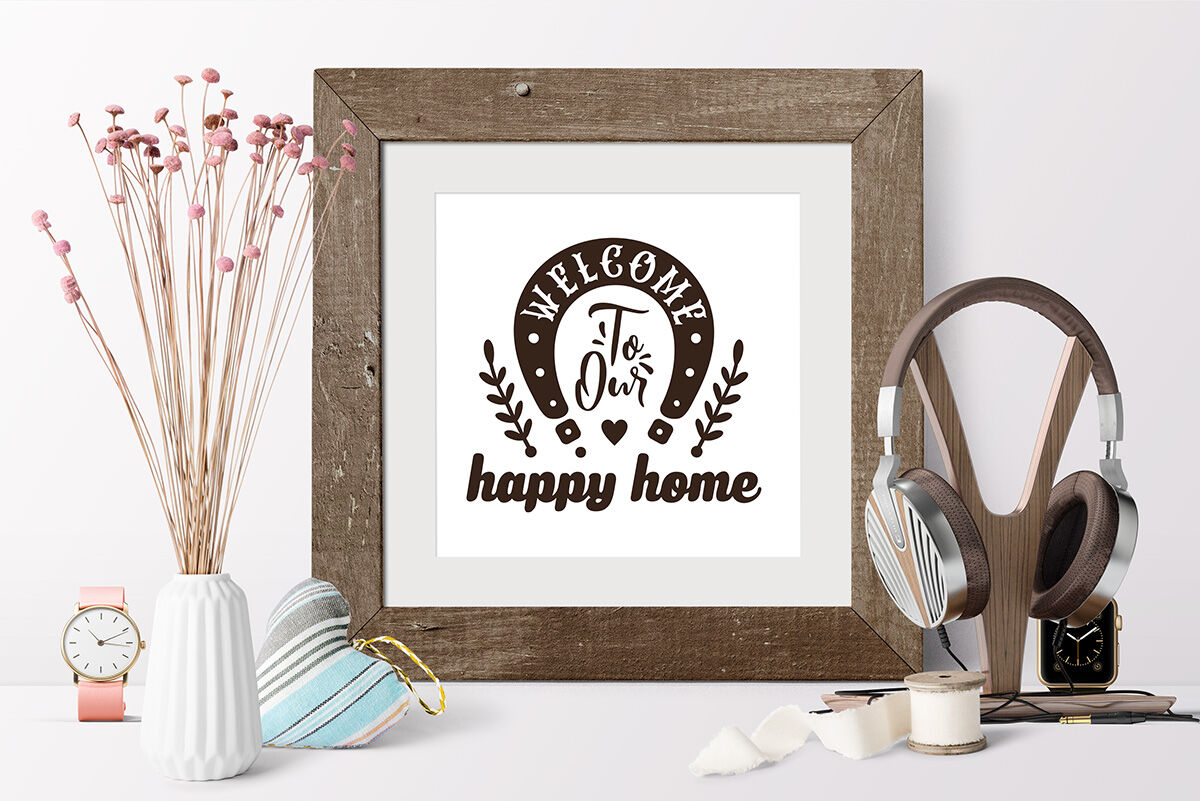 Love Family Svg Quote Cut File Welcome To Our Happy Home By