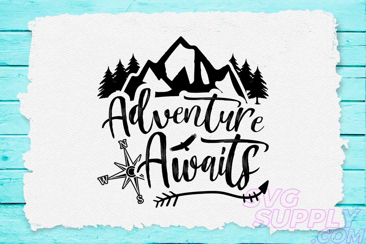 Adventure Awaits For You Svg Design For Adventure Tshirt By