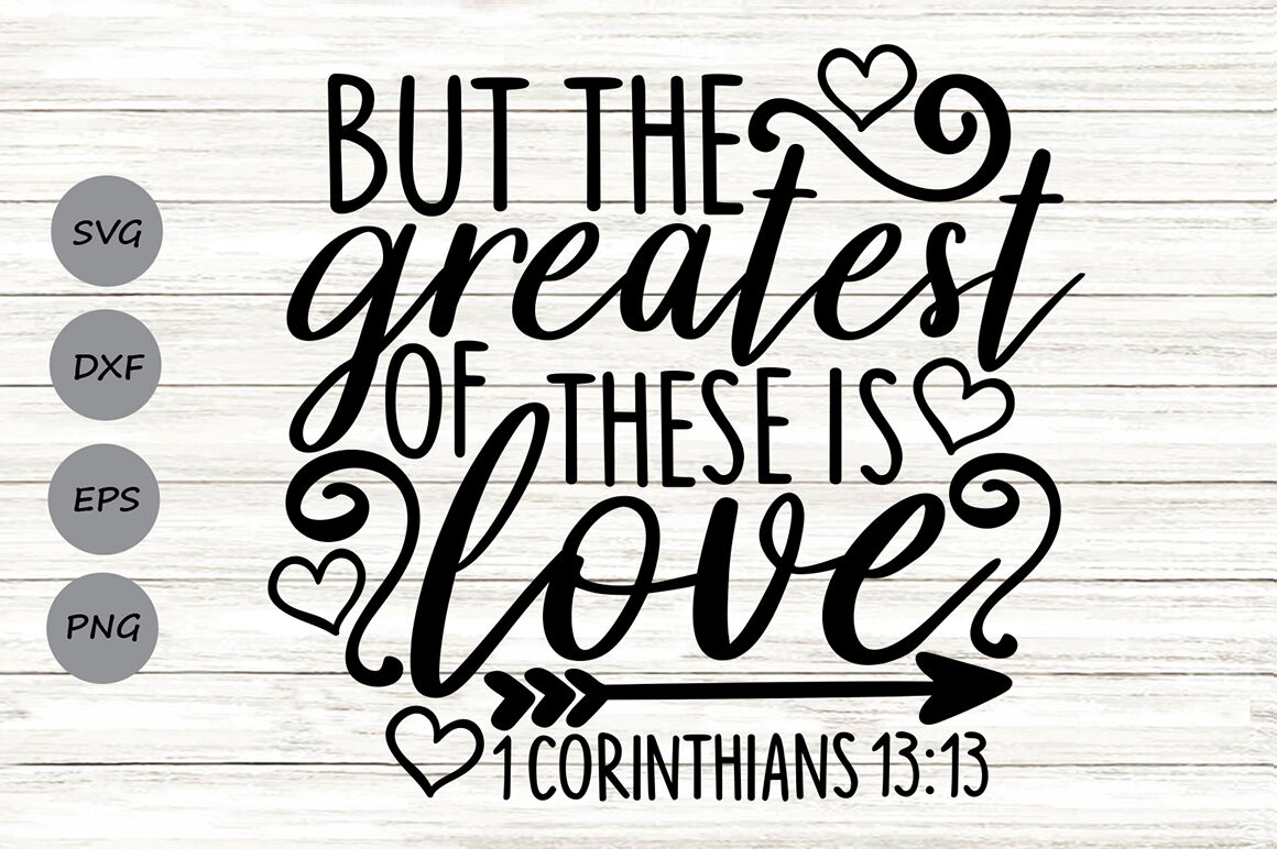 But The Greatest Of These Is Love Svg Valentine S Day Svg