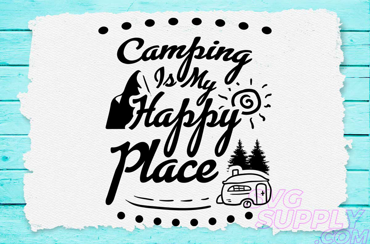 Happy Place Svg Design For Adventure Handcraft By Cuttingsvg