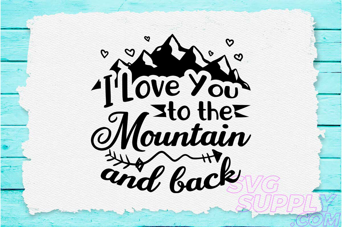 I Love You To The Mountain And Back Svg Design For Adventure Mug