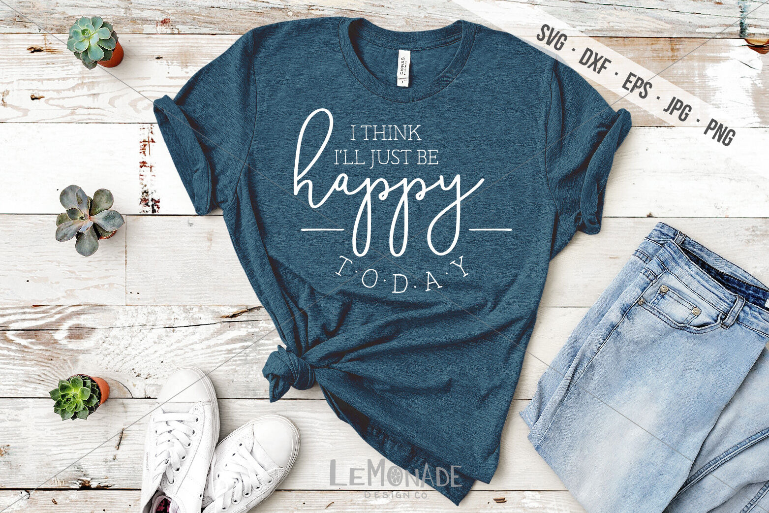 I Think I Ll Just Be Happy Today Svg Cut File Happy Svg By