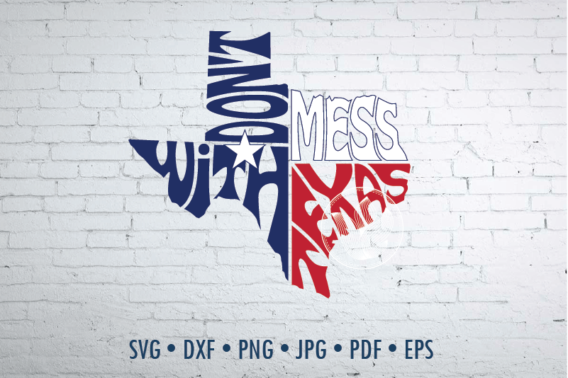 Don T Mess With Texas In Map Shape Svg Dxf Eps Png Jpg By