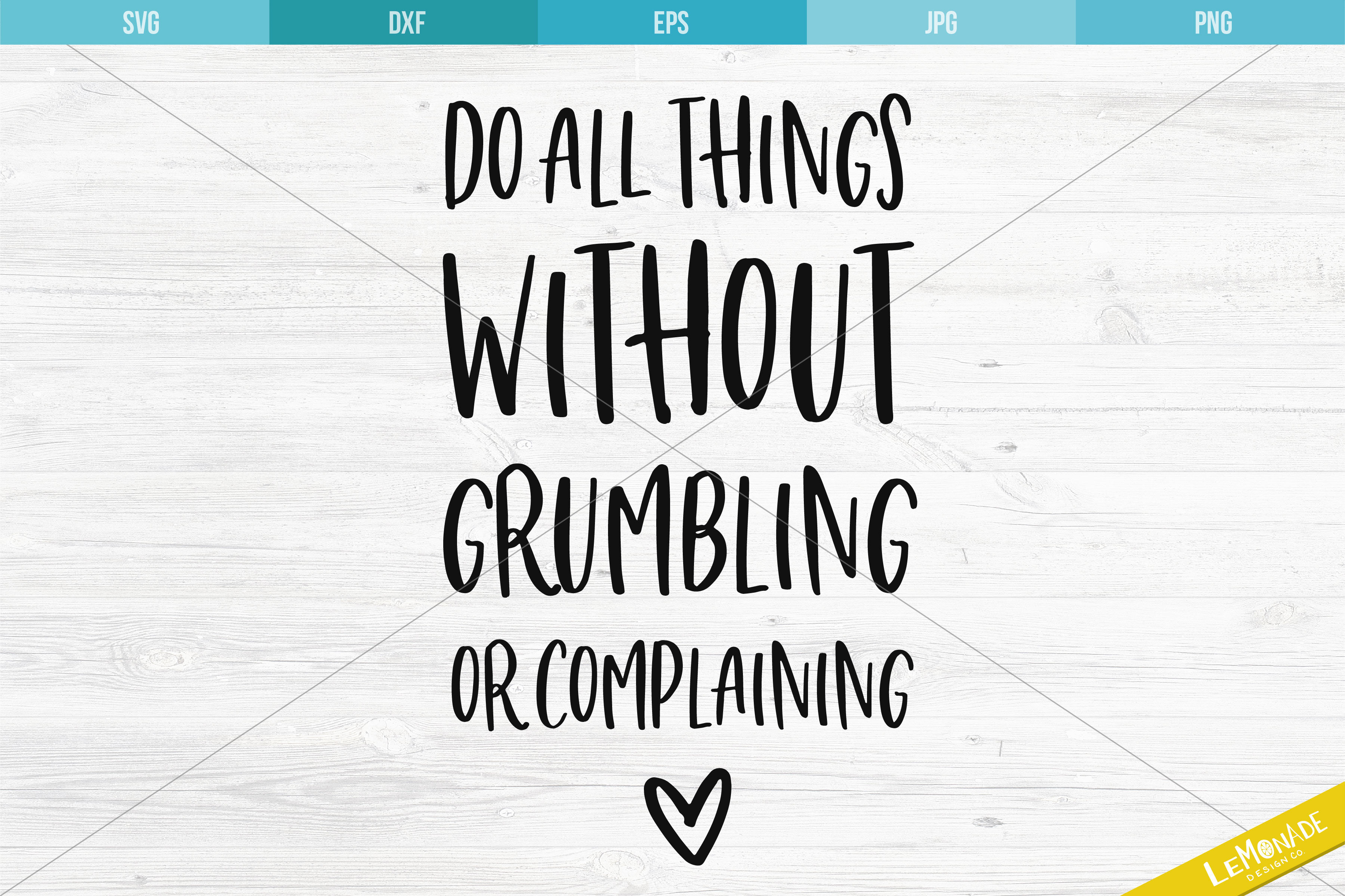 Do All Things Without Grumbling Or Complaining Svg Cutting File