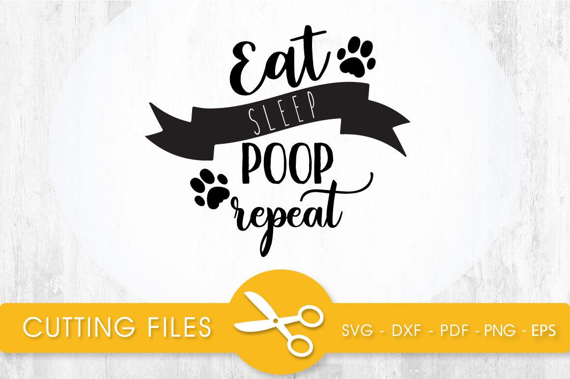 Eat Sleep Poop Repeat Svg Png Eps Dxf Cut File By